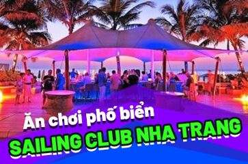 """Sailing Club Nha Trang Có Gì Đặc Biệt - """"TOP Ăn Chơi Số 1"""""""