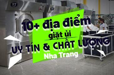 Giặt Ủi Nha Trang - [TOP 10+] Địa Chỉ Uy Tín Dành Cho Bạn!