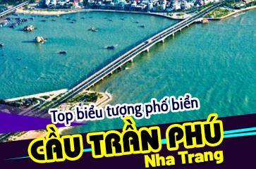 [Tổng Hợp] Review Cầu Trần Phú Nha Trang