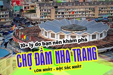 [TOP 10+ Lý Do] Khám Phá Chợ Đầm Nha Trang - Khu Chợ Số 1!